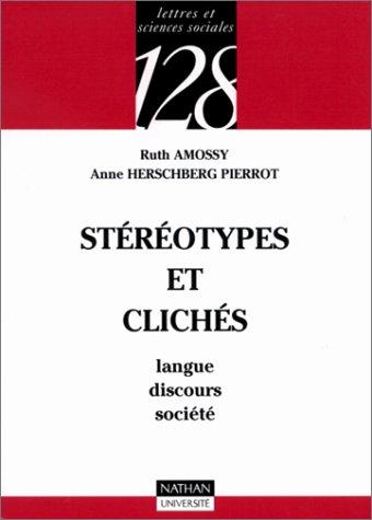 Stéréotypes et clichés: Langue, discours, société (9782091903927) by Ruth Amossy; Anne Herschberg-Pierrot; 128