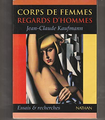 CORPS DE FEMMES REGARDS D'HOMMES. Sociologie des: Jean-Claude Kaufmann