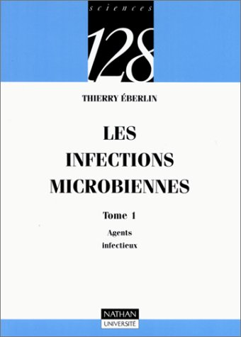 9782091904610: Les infections microbiennes, tome 1 : Agents infectieux