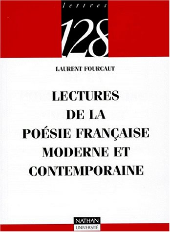 Lectures de la poésie moderne et contemporaine (9782091904832) by Laurent Fourcaut; 128