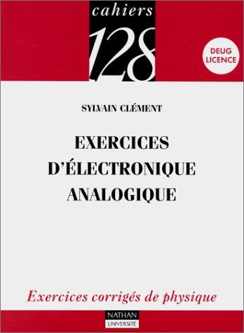 9782091904986: Exercices d'électronique analogique : Exercices corrigés de physique, Deug, licence