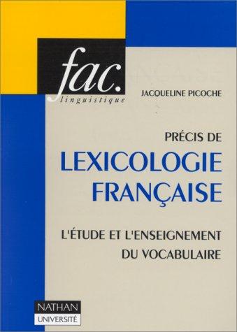 Précis de lexicologie française: L'étude et l'enseignement du ...