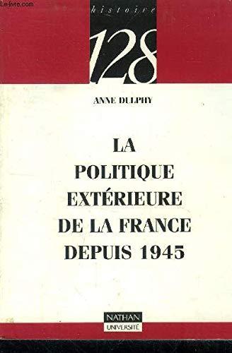 La Politique extérieure de la France depuis 1945: Dulphy, Anne