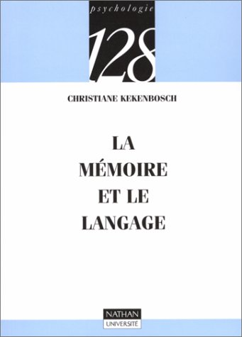 La mémoire et le langage (9782091906836) by Christiane Kekenbosch; 128