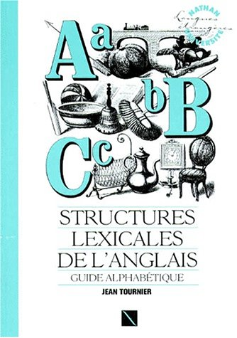 Structures Lexicales de L'Anglais, Guide Alphabetique: Tournier, Jean