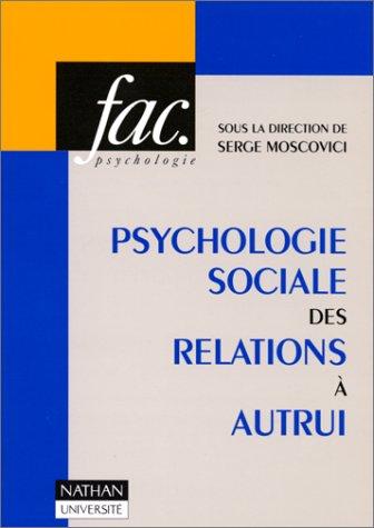 9782091907581: Psychologie sociale des relations à autrui
