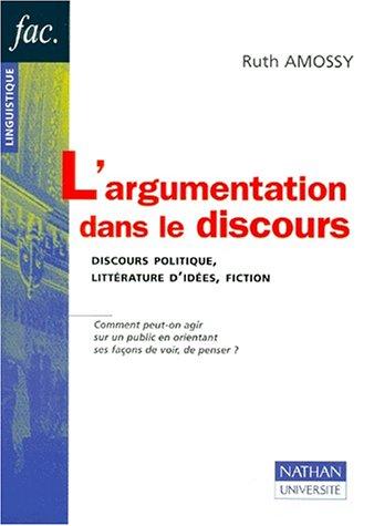 9782091908243: L'argumentation dans le discours - discours politique litterature d'idees fiction