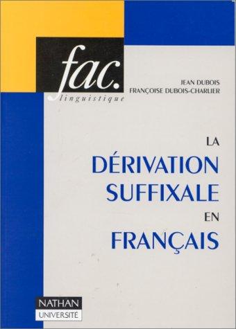 La dérivation suffixale en français: Dubois, Jean; Dubois-Charlier, Françoise
