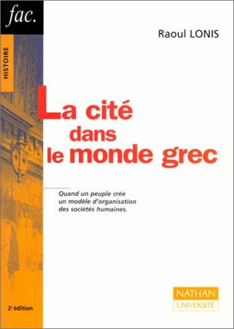 9782091908908: La cité dans le monde grec : Structures, fonctionnement, contradictions