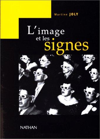 L'image et les signes. Approche sémiologique de l'image fixe: M. Joly