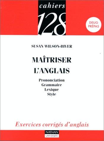 9782091909127: Maîtriser l'anglais : Prononciation, Grammaire, Lexique, Style