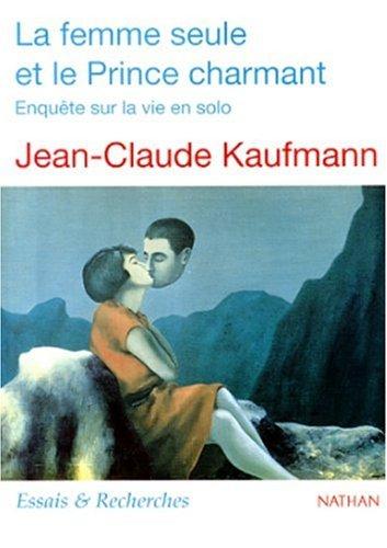 9782091909288: La Femme seule et le Prince charmant
