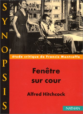 Fenêtre sur cour,Rear window, Alfred Hitchcock (Synopsis): Alfred Hitchcock; Francis