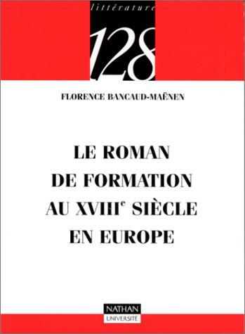 Le roman d'apprentissage au XVIIIe siècle en Europe (9782091910239) by Florence Bancaud-Maënen; 128