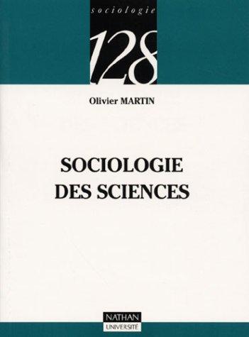 Sociologie Des Sciences: Martin, Olivier