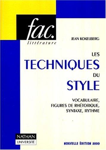 9782091910659: Les techniques du style : vocabulaire, figures de rhétoriques, syntaxe, rythme, 4e édition