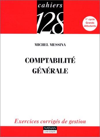 9782091910833: Comptabilité générale : Exercices corrigés de gestion, 1er cycle, grands débutants