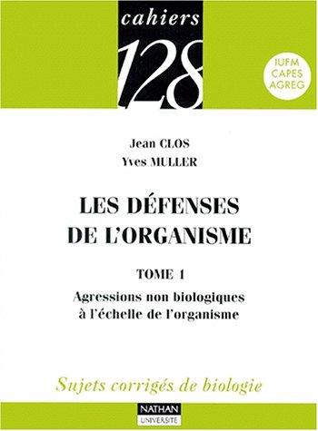 9782091910925: Les d�fenses de l'organisme, tome 1 : Agressions non biologiques � l'�chelle de l'organisme