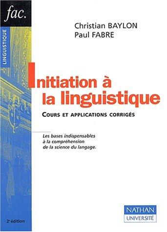 9782091911762: Initiation à la linguistique. Cours et applications corrigés, 2ème édition