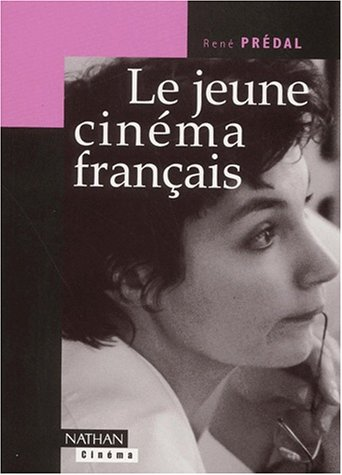 Le Jeune Cinema Francais (French Edition): Rene Predal