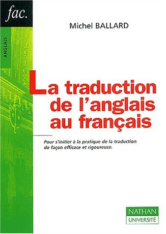 La Traduction de l'Anglais au Francais 2e Edition: Ballard, Michel