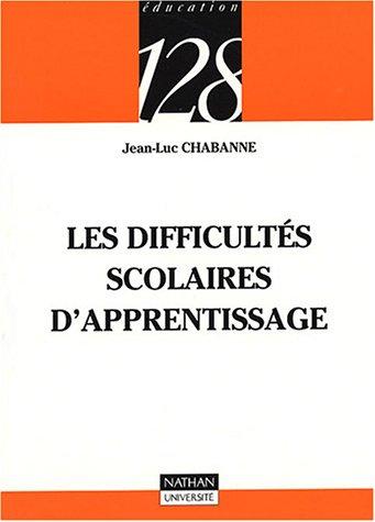 Les difficultés scolaires de l'apprentissage: Jean-Luc Chabanne; René