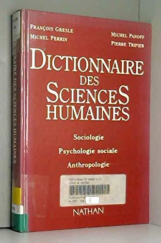 Dictionnaire des Sciences Humaines - Sociologie, Psychologie sociale, Anthropologie