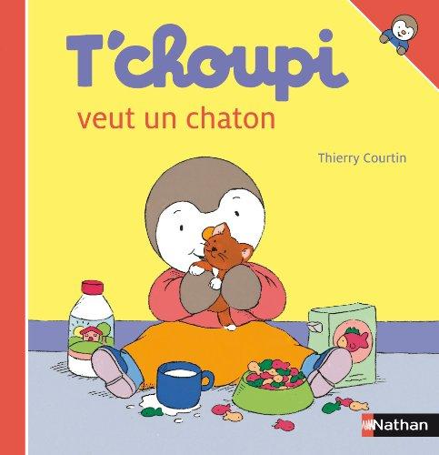 9782092020265: T'choupi Veut un Chaton (T'choupi l'ami des petits) (French Edition)
