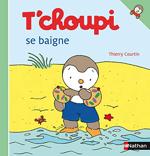 9782092020326: T Choupi Se Baigne (English and French Edition)