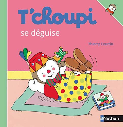 T'choupi se déguise (T'choupi l'ami des petits) - Courtin, Thierry