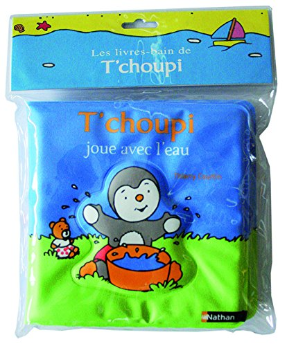 9782092020821: T'Choupi Joue Avec L'Eau (T'Choupi L'Ami Des Petits (Nathan)) (French Edition)