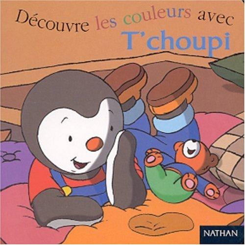 9782092021484: Découvre les couleurs avec T'choupi