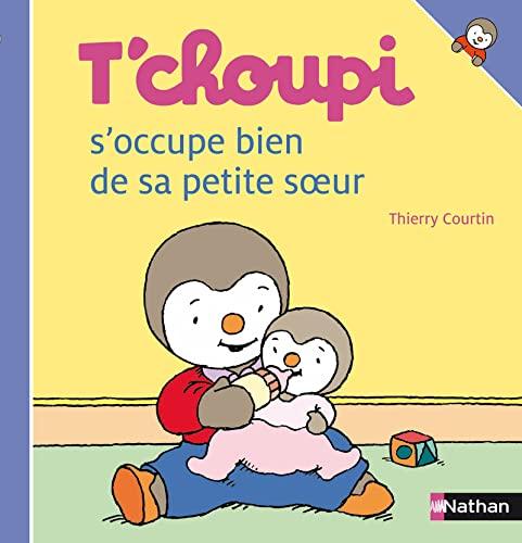 9782092022283: T'choupi S'Occupe Bien de Sa Petite Soeur (T'choupi l'ami des petits) (French Edition)