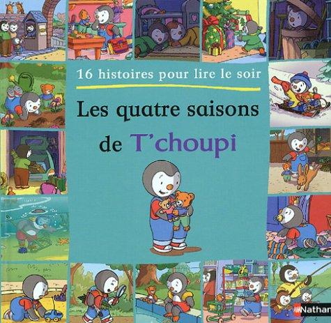 9782092022580: Cartable T'Choupi : Les quatre saisons de T'choupi : 16 histoires à lire le soir