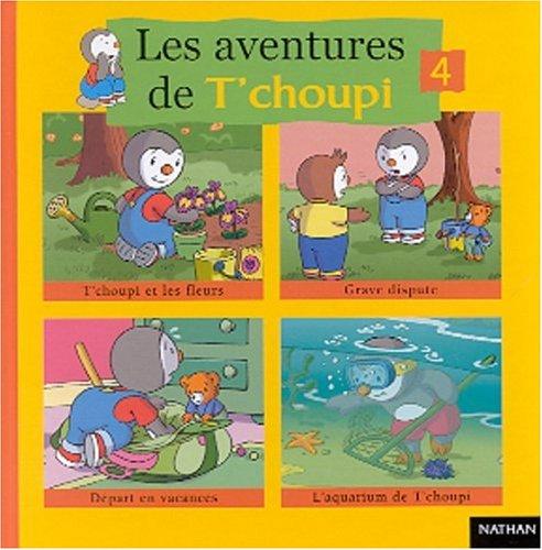 9782092022788: Les aventures de T'choupi. 4
