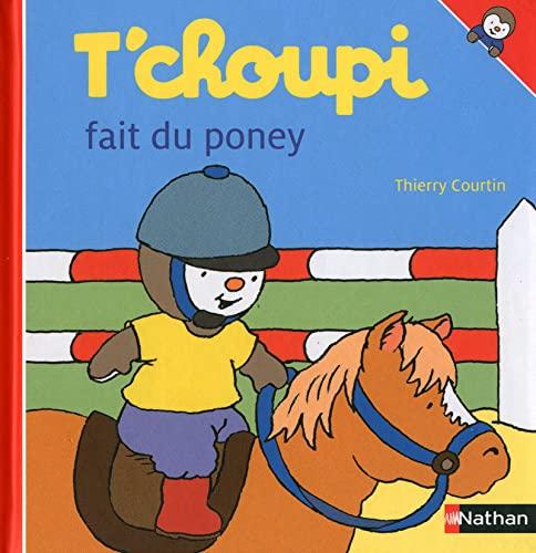 T'choupi Fait Du Poney (T'choupi l'ami des petits) (French Edition)