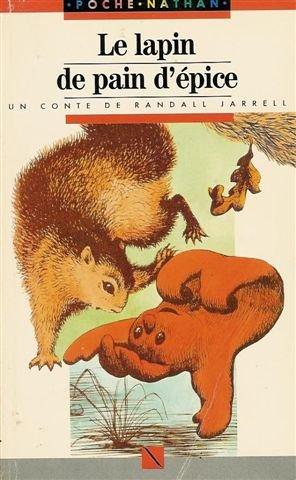 9782092041116: Le lapin de pain d'épice : Un conte de Randall Jarrell