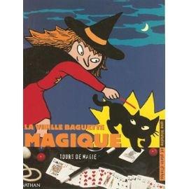 9782092090541: La vieille baguette magique, tours de magie