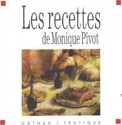 Les recettes de monique pivot [Mar 01, 1991] Collectif: Collectif