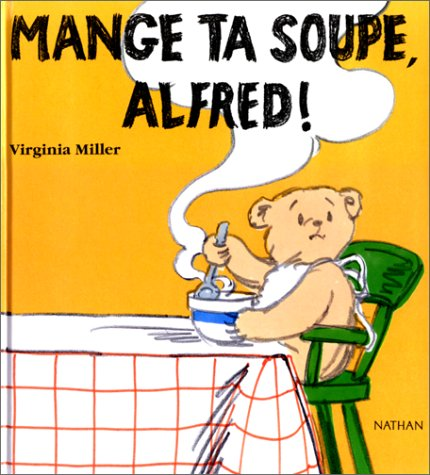 9782092106945: Alfred: Mange Ta Soupe, Alfred! (French Edition)