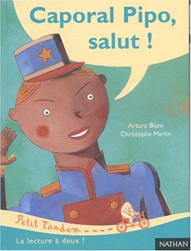 9782092109366: Caporal Pipo, salut !