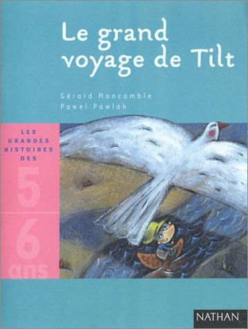 Le Grand Voyage de Tilt: G?rard Moncomble -Pawel