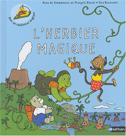 """L'herbier magique : """"Rapportez-moi de jolies plantes: Chambourcy, Anne De;"""