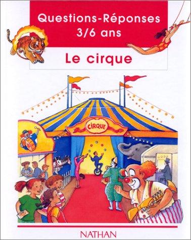 9782092204276: LE CIRQUE (Questions réponses 3/6 ans)