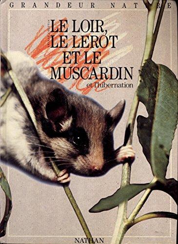 9782092220320: Le loir, lerot et le muscardin et l'hibernation