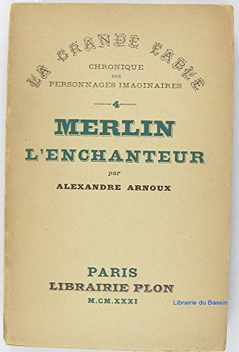 Merlin l'enchanteur: Arnoux Alexandre