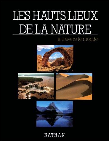 9782092400098: Les Hauts lieux de la nature