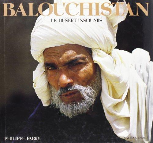 9782092400364: Balouchistan - Le désert insoumis