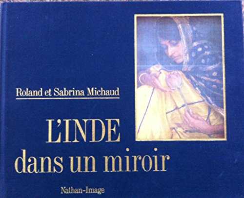 L'Inde dans un miroir (Nathan-image) (French Edition) (2092400525) by Roland Michaud