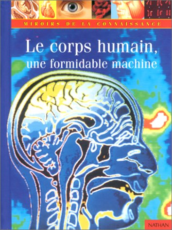 9782092403709: Le Corps humain, une formidable machine